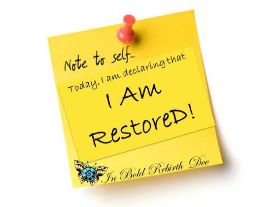 Today, I declare myself restored!