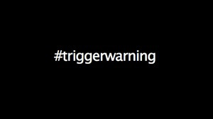 A Survivors Triggered Response: #Trigger Warning vs Disclaimers in College & Universities