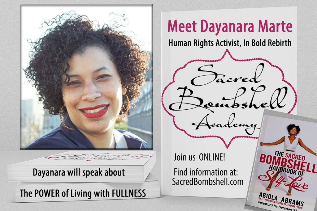 "Sacred Bombshell DAYANARA MARTE is a teacher at next week's ONLINE SACRED BOMBSHELL ACADEMY book launch! WATCH HER LIVE Sunday, June 22nd at 8pm EST on YouTube.com/PlanetAbiola via Google Hangout. In ""Bold Rebirth,"" Dayanara creates and facilitates healing around #trauma and women's safe spaces with an emphasis on #socialjustice. If your life traumas keep you stuck, this warrior woman has lessons on living with fullness. Questions for Dayanara?"
